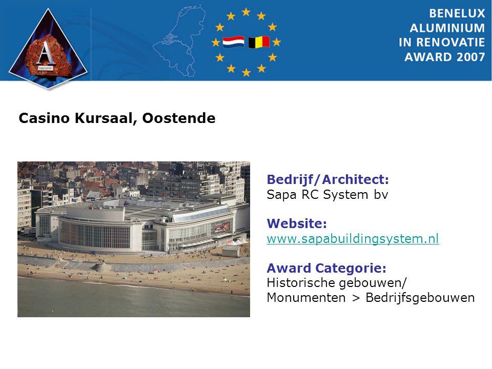 Casino Kursaal, Oostende Bedrijf/Architect: Sapa RC System bv Website: www.sapabuildingsystem.nl Award Categorie: Historische gebouwen/ Monumenten > B