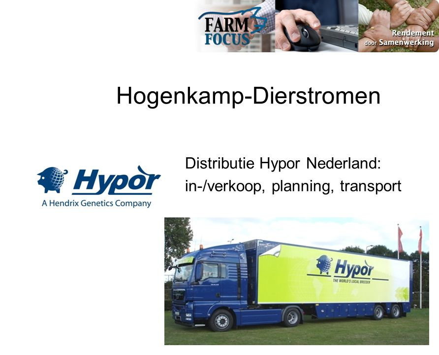 Hogenkamp-Dierstromen Distributie Hypor Nederland: in-/verkoop, planning, transport