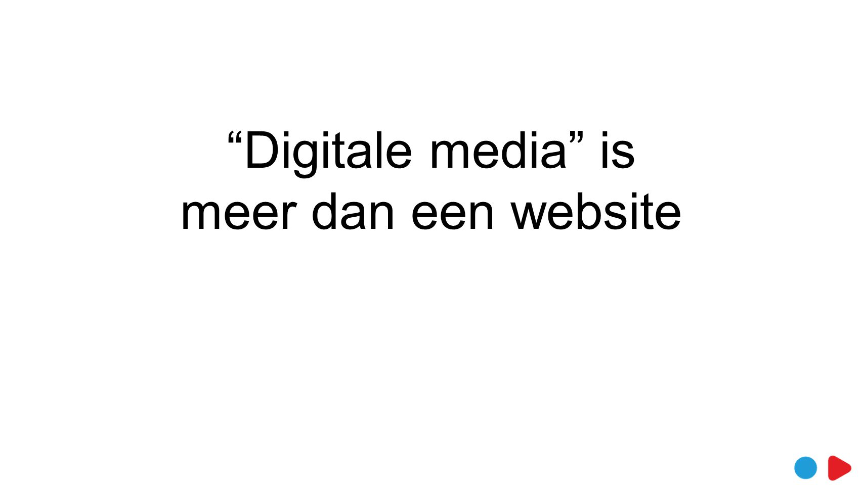 Digitale media is meer dan een website