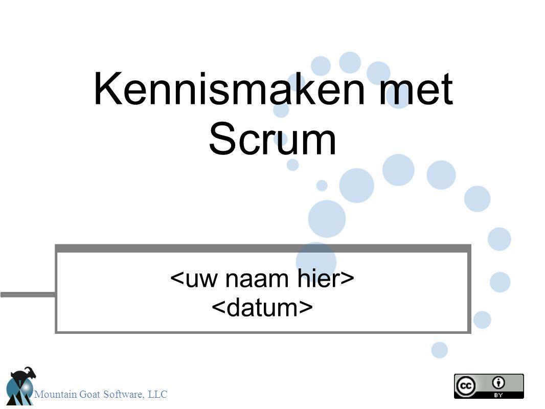 Mountain Goat Software, LLC • Product eigenaar • ScrumMaster • Team Rollen Scrum framework • Product backlog • Sprint backlog • Burndown charts Resultaten • Sprint planning • Sprint review • Sprint evaluatie • Dag.