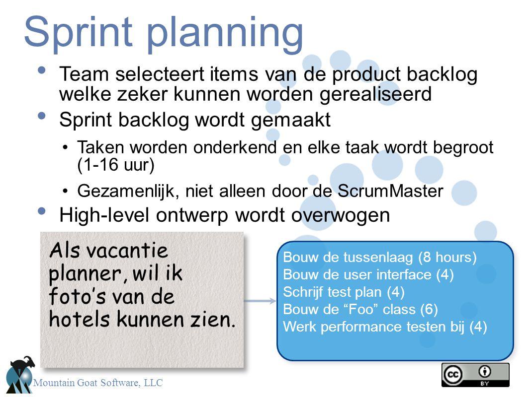 Mountain Goat Software, LLC Sprint planning • Team selecteert items van de product backlog welke zeker kunnen worden gerealiseerd • Sprint backlog wor
