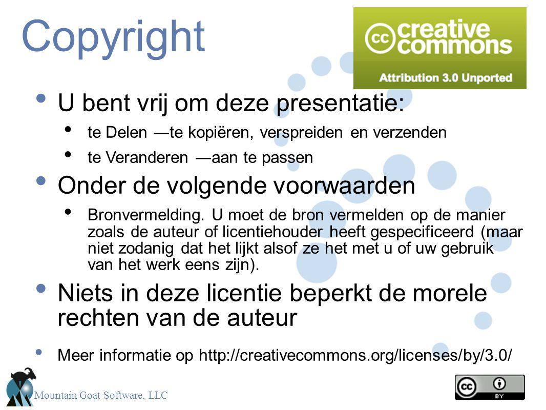Mountain Goat Software, LLC Copyright • U bent vrij om deze presentatie: • te Delen ―te kopiëren, verspreiden en verzenden • te Veranderen ―aan te pas