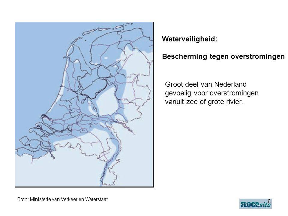 6 Waterveiligheid: Bescherming tegen overstromingen Groot deel van Nederland gevoelig voor overstromingen vanuit zee of grote rivier. Bron: Ministerie