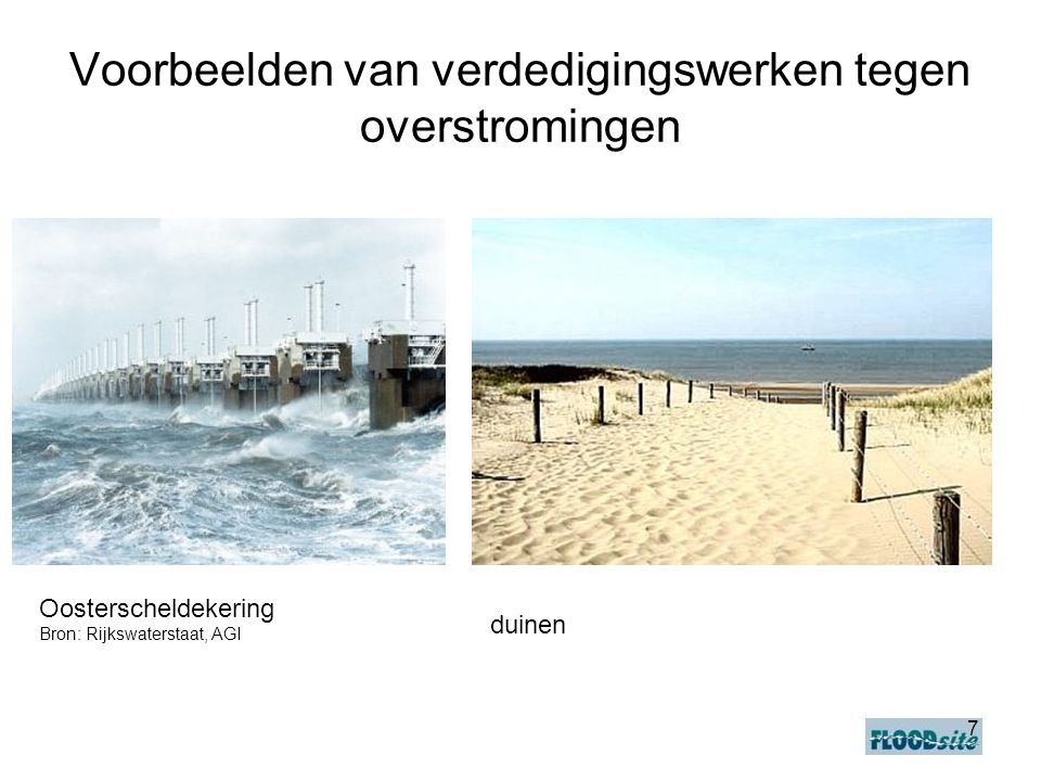 7 Voorbeelden van verdedigingswerken tegen overstromingen Oosterscheldekering Bron: Rijkswaterstaat, AGI duinen
