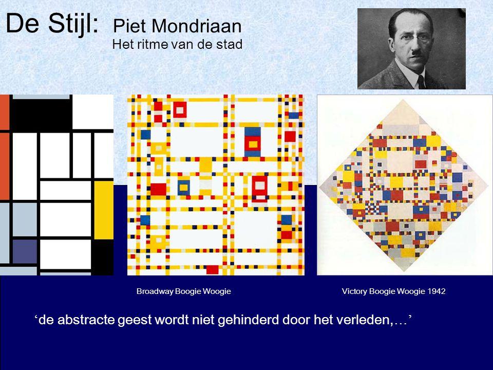 De Stijl: Piet Mondriaan Broadway Boogie WoogieVictory Boogie Woogie 1942 Het ritme van de stad ' de abstracte geest wordt niet gehinderd door het verleden, …'