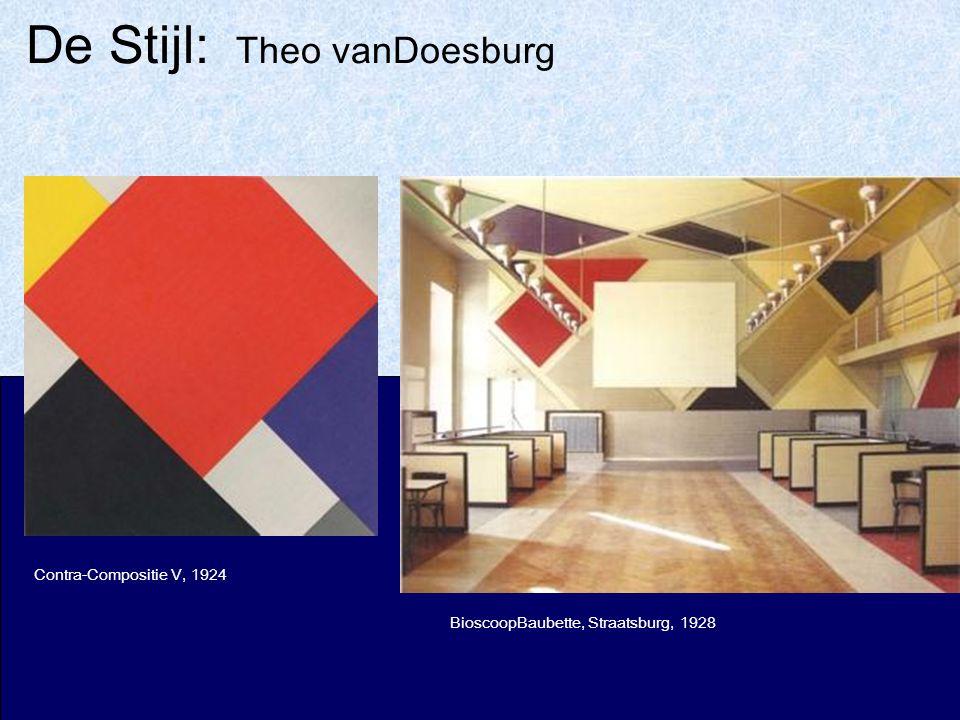 De Stijl: Theo vanDoesburg Contra-Compositie V, 1924 BioscoopBaubette, Straatsburg, 1928