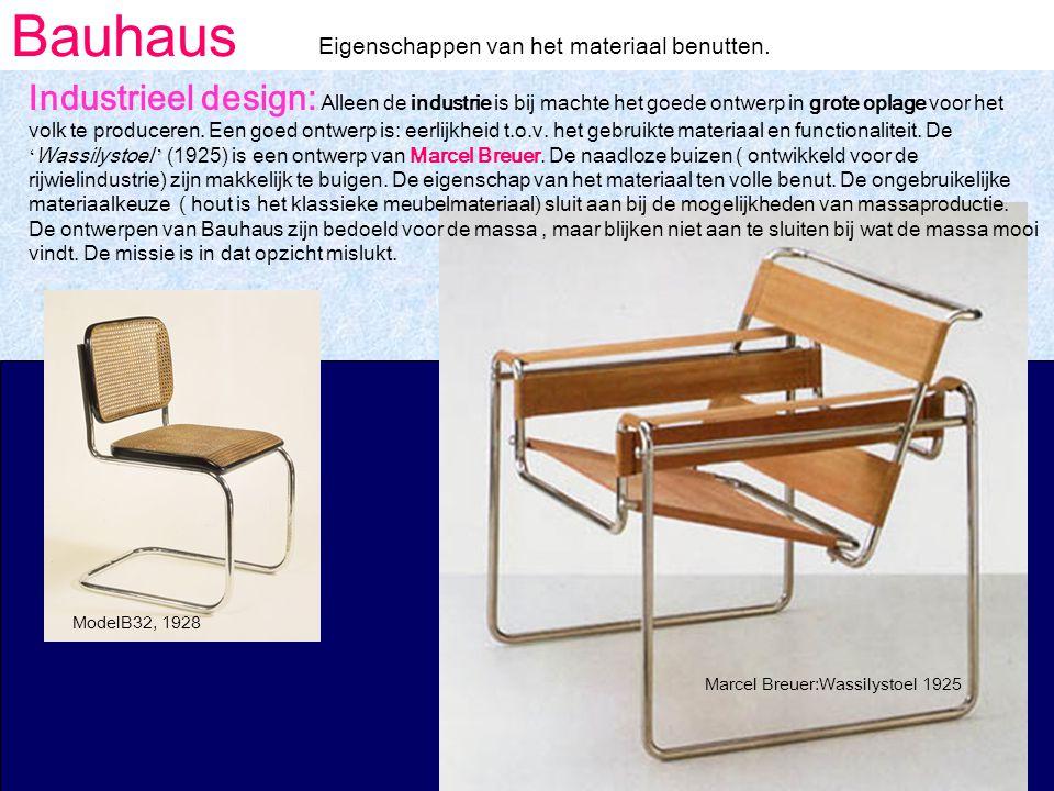 Bauhaus Eigenschappen van het materiaal benutten.
