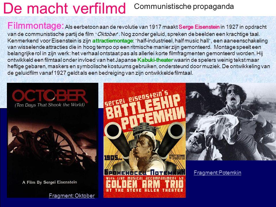 De macht verfilmd Communistische propaganda Filmmontage: Als eerbetoon aan de revolutie van 1917 maakt Serge Eisenstein in 1927 in opdracht van de communistische partij de film ' Oktober '.
