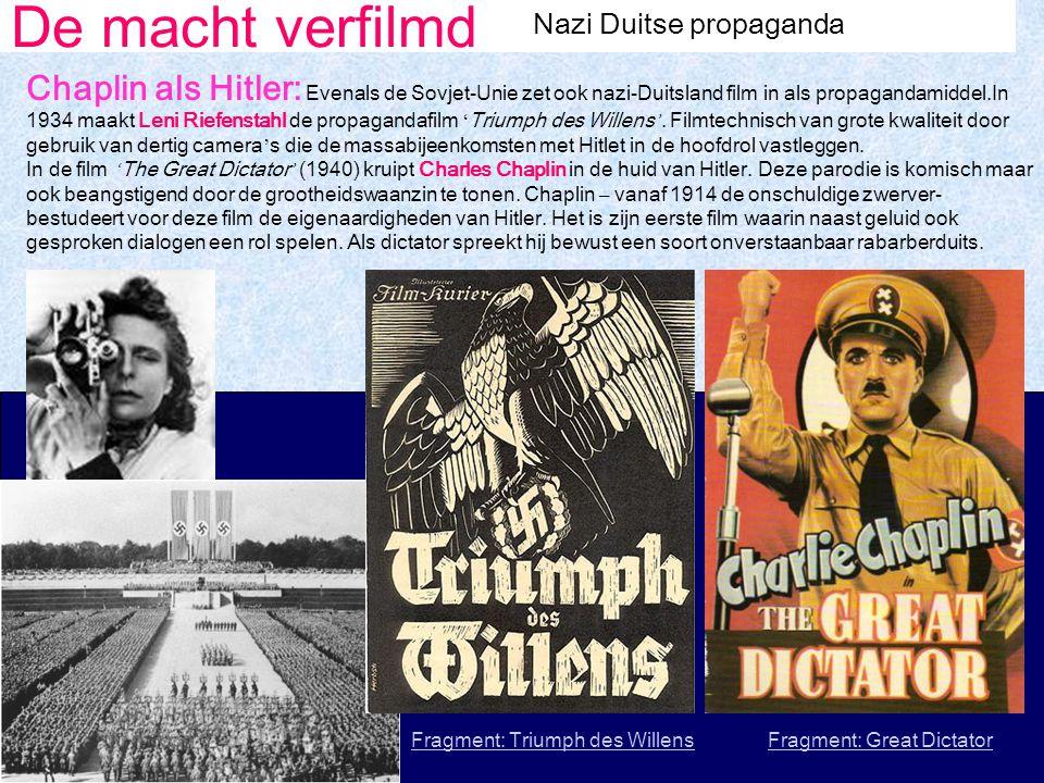 De macht verfilmd Nazi Duitse propaganda Chaplin als Hitler: Evenals de Sovjet-Unie zet ook nazi-Duitsland film in als propagandamiddel.In 1934 maakt Leni Riefenstahl de propagandafilm ' Triumph des Willens '.
