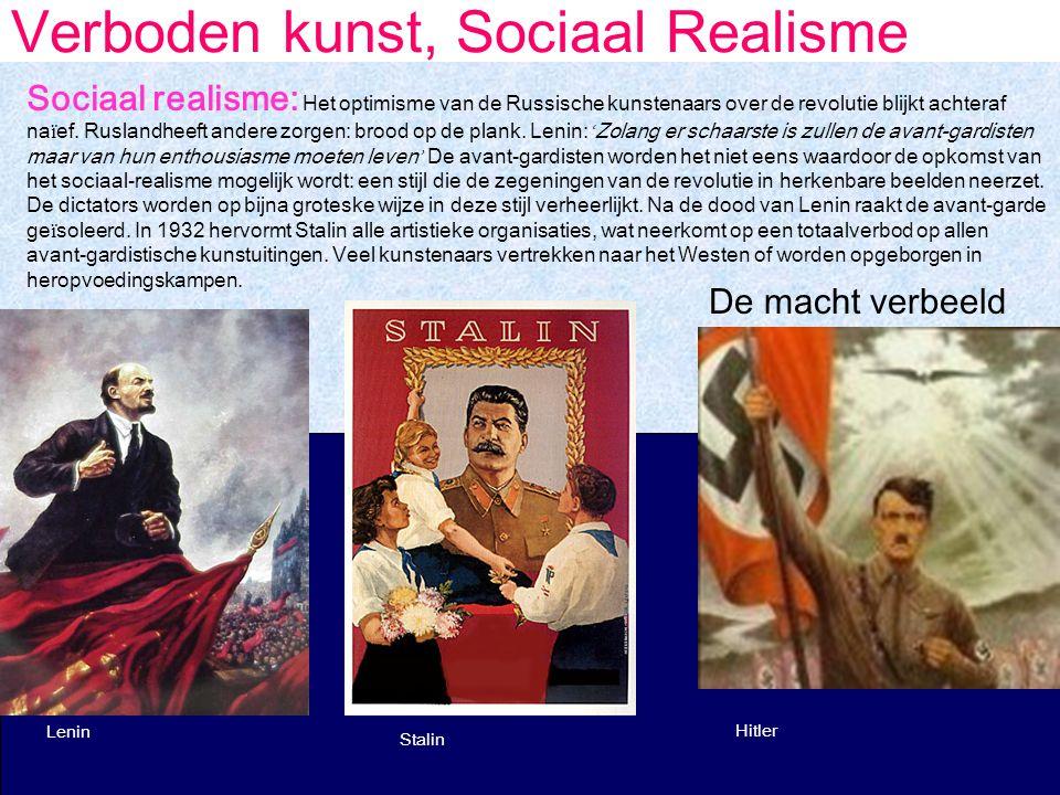 Verboden kunst, Sociaal Realisme De macht verbeeld Lenin Stalin Hitler Sociaal realisme: Het optimisme van de Russische kunstenaars over de revolutie blijkt achteraf na ï ef.