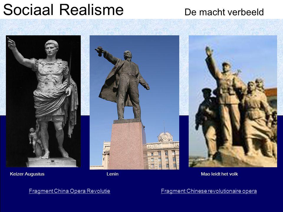 Sociaal Realisme De macht verbeeld Mao leidt het volkLeninKeizer Augustus Fragment:Chinese revolutionaire operaFragment China Opera Revolutie