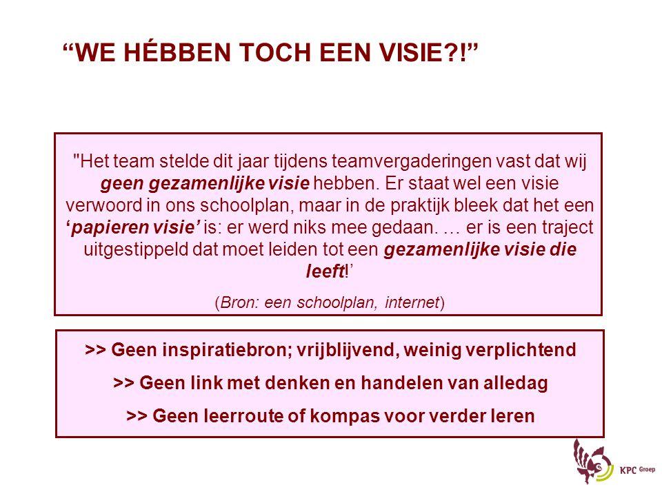 Het team stelde dit jaar tijdens teamvergaderingen vast dat wij geen gezamenlijke visie hebben.