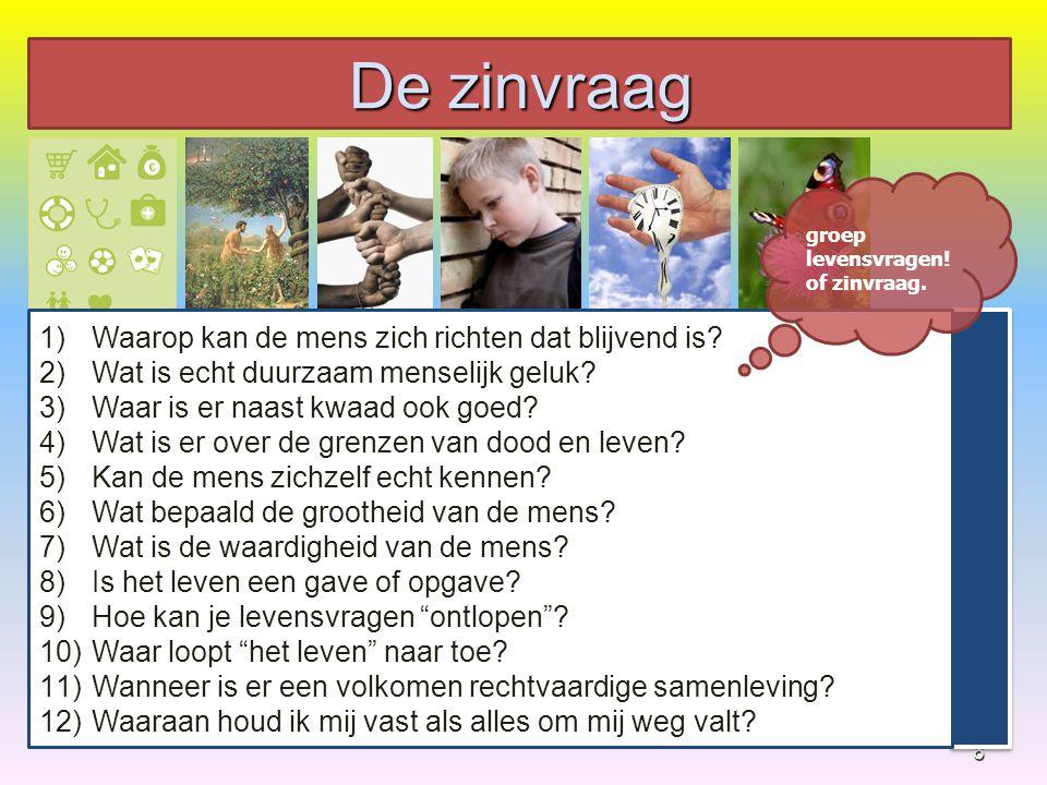 6 1)Waarop kan de mens zich richten dat blijvend is? 2)Wat is echt duurzaam menselijk geluk? 3)Waar is er naast kwaad ook goed? 4)Wat is er over de gr