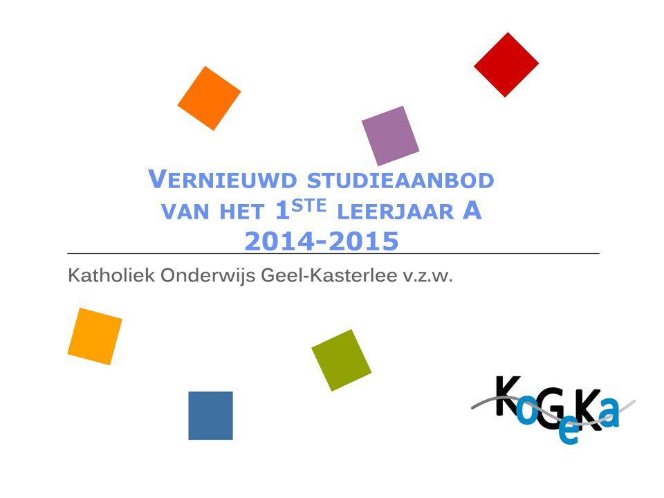V ERNIEUWD STUDIEAANBOD VAN HET 1 STE LEERJAAR A 2014-2015