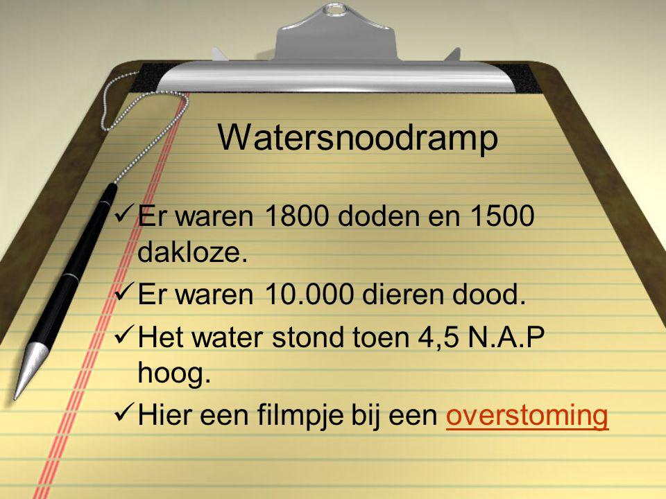 Watersnoodramp  Er waren 1800 doden en 1500 dakloze.  Er waren 10.000 dieren dood.  Het water stond toen 4,5 N.A.P hoog.  Hier een filmpje bij een