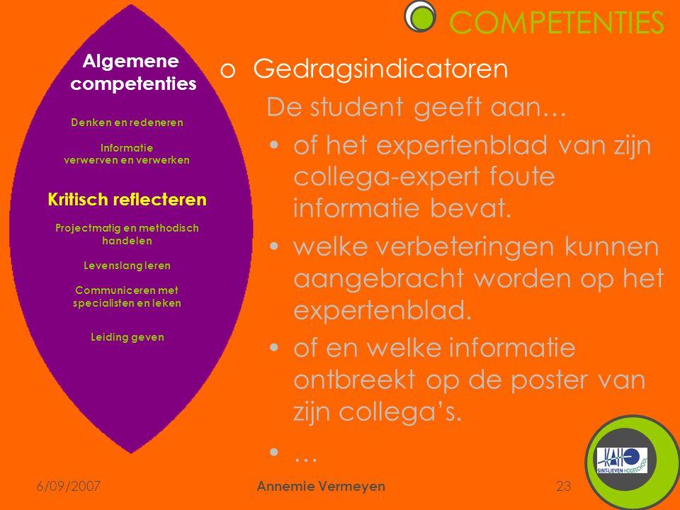 6/09/2007 Annemie Vermeyen 23 COMPETENTIES oGedragsindicatoren De student geeft aan… •of het expertenblad van zijn collega-expert foute informatie bevat.