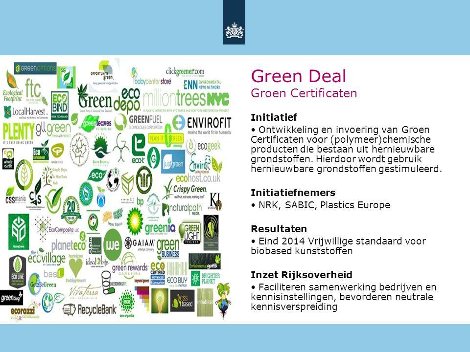 17 Initiatief • Ontwikkeling en invoering van Groen Certificaten voor (polymeer)chemische producten die bestaan uit hernieuwbare grondstoffen.