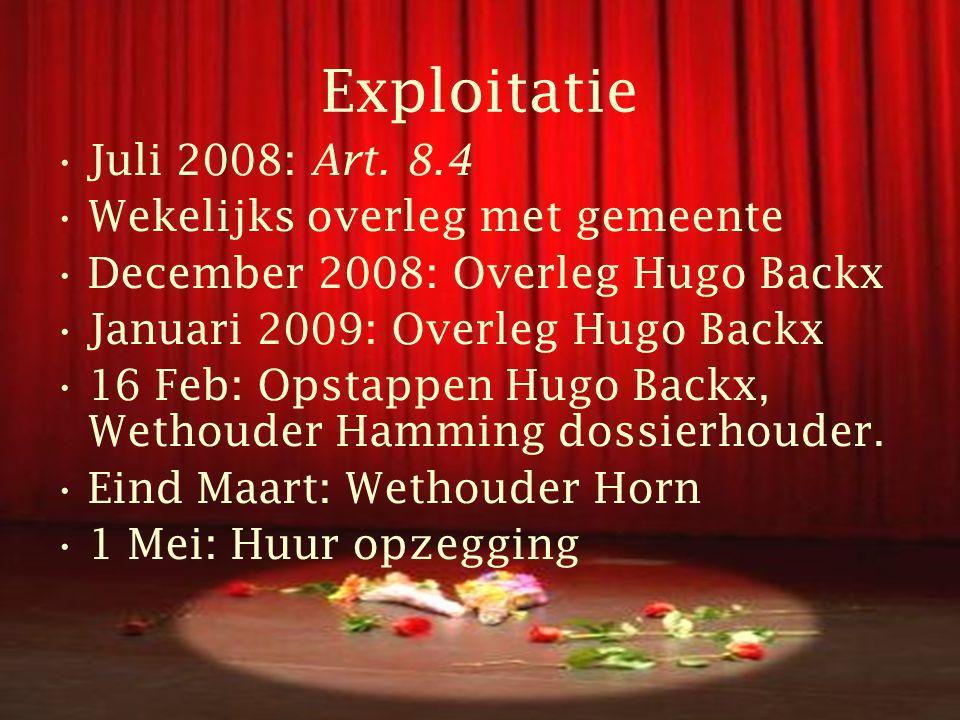 Exploitatie •Juli 2008: Art.