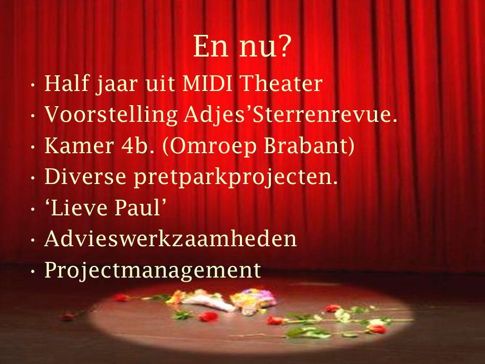 En nu.•Half jaar uit MIDI Theater •Voorstelling Adjes'Sterrenrevue.