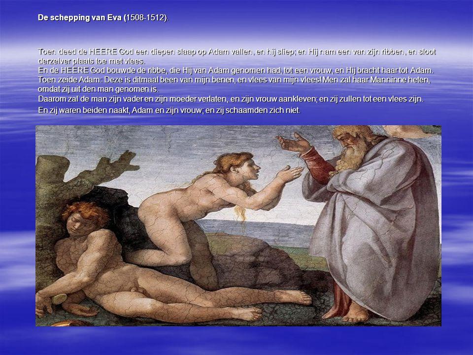 De schepping van Eva (1508-1512). Toen deed de HEERE God een diepen slaap op Adam vallen, en hij sliep; en Hij nam een van zijn ribben, en sloot derze