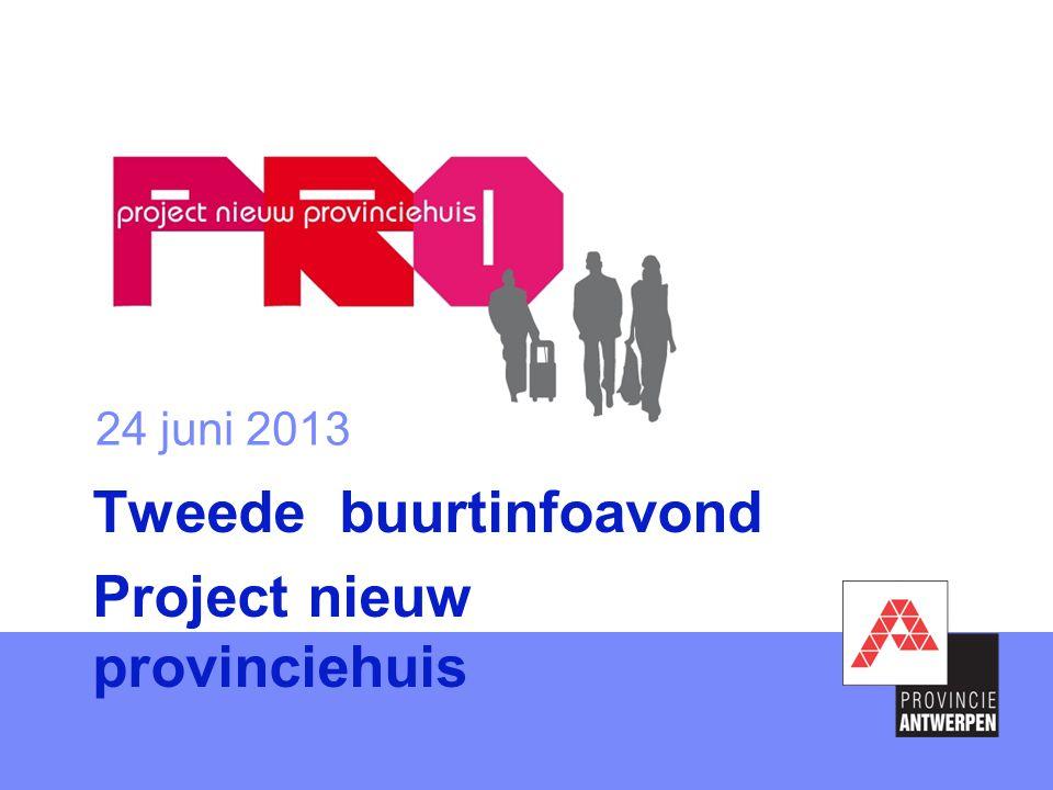 24 juni 2013 Tweede buurtinfoavond Project nieuw provinciehuis