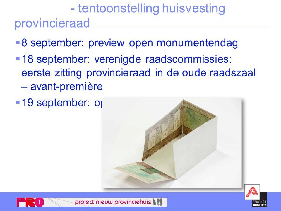 Varia: Bernarduscentrum - Lombardenvest 23- 25 - tentoonstelling huisvesting provincieraad  8 september: preview open monumentendag  18 september: v