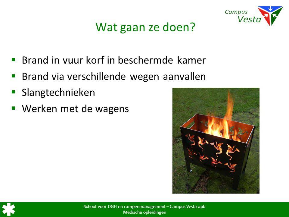 School voor DGH en rampenmanagement – Campus Vesta apb Medische opleidingen Wat gaan ze doen.