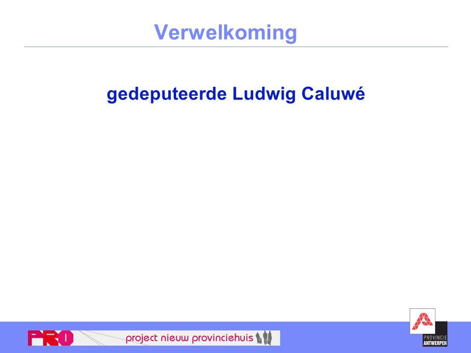 Verwelkoming gedeputeerde Ludwig Caluwé