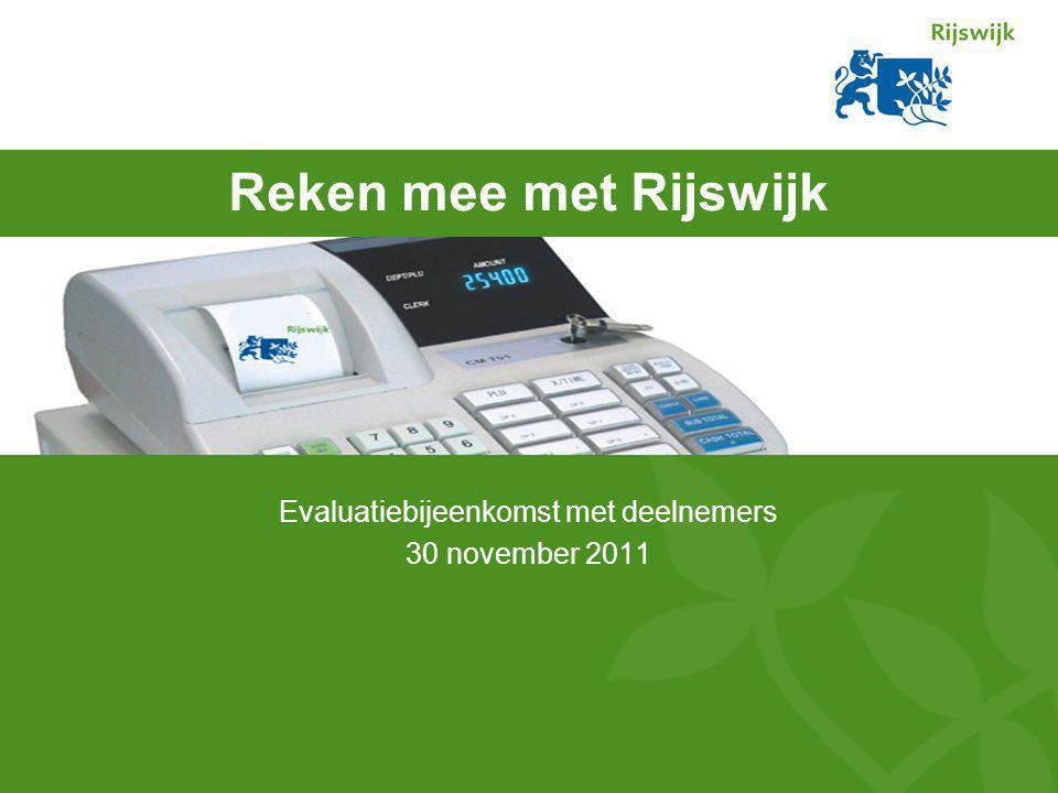 Reken mee met Rijswijk Evaluatiebijeenkomst met deelnemers 30 november 2011