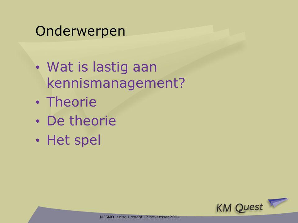 NOSMO lezing Utrecht 12 november 2004 De theorie: Het bedrijfsmodel • Type is beperkt algemeen • Product leiderschap organisatie • Doel: zo snel mogelijk met innovatieve producten op de markt komen • Belangrijke kennisdomeinen: R&D, Marketing, Productie