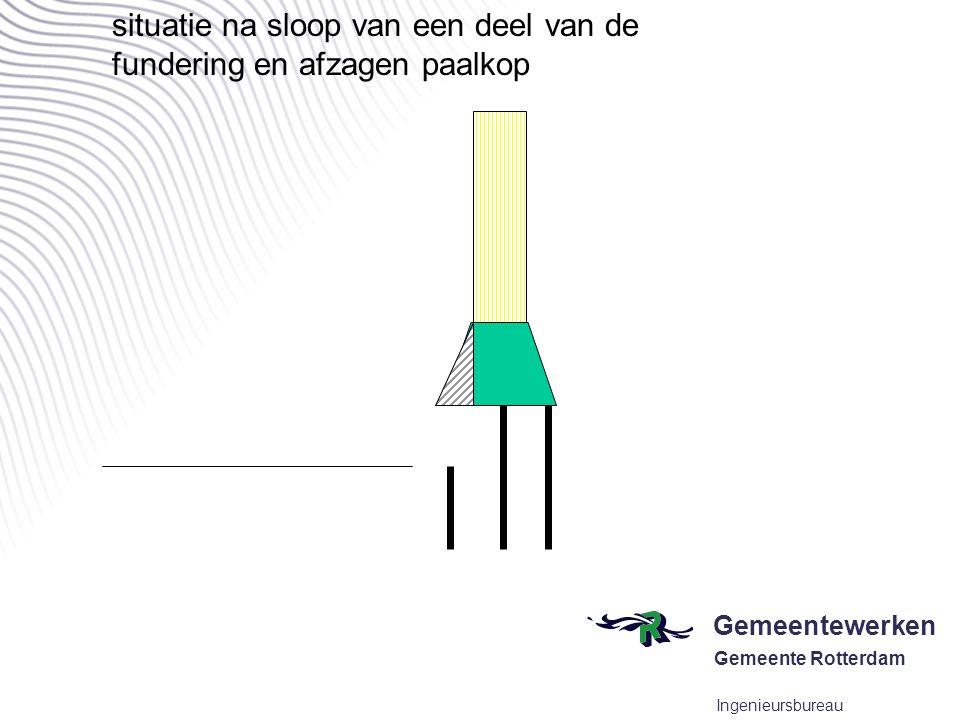 Gemeentewerken Gemeente Rotterdam Ingenieursbureau situatie na sloop van een deel van de fundering en afzagen paalkop