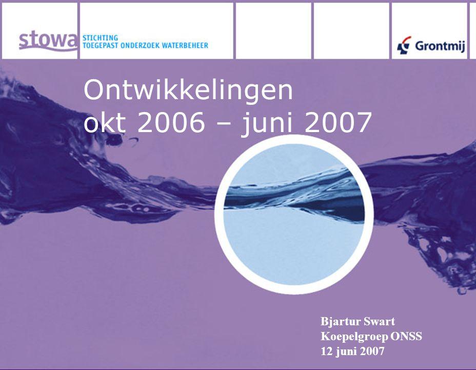 Ontwikkelingen okt 2006 – juni 2007 Bjartur Swart Koepelgroep ONSS 12 juni 2007