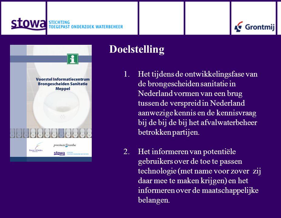 Doelstelling 1.Het tijdens de ontwikkelingsfase van de brongescheiden sanitatie in Nederland vormen van een brug tussen de verspreid in Nederland aanwezige kennis en de kennisvraag bij de bij de bij het afvalwaterbeheer betrokken partijen.