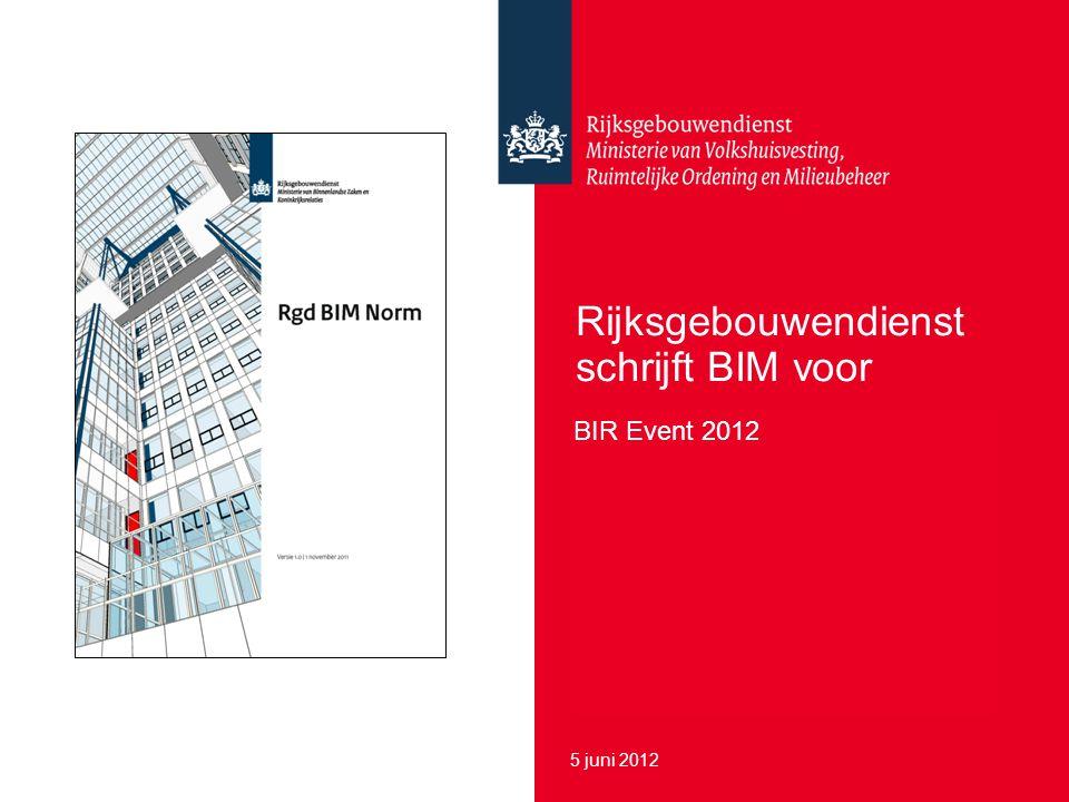9 december 2011 Rijksgebouwendienst schrijft BIM voor BIR Event 2012 5 juni 2012