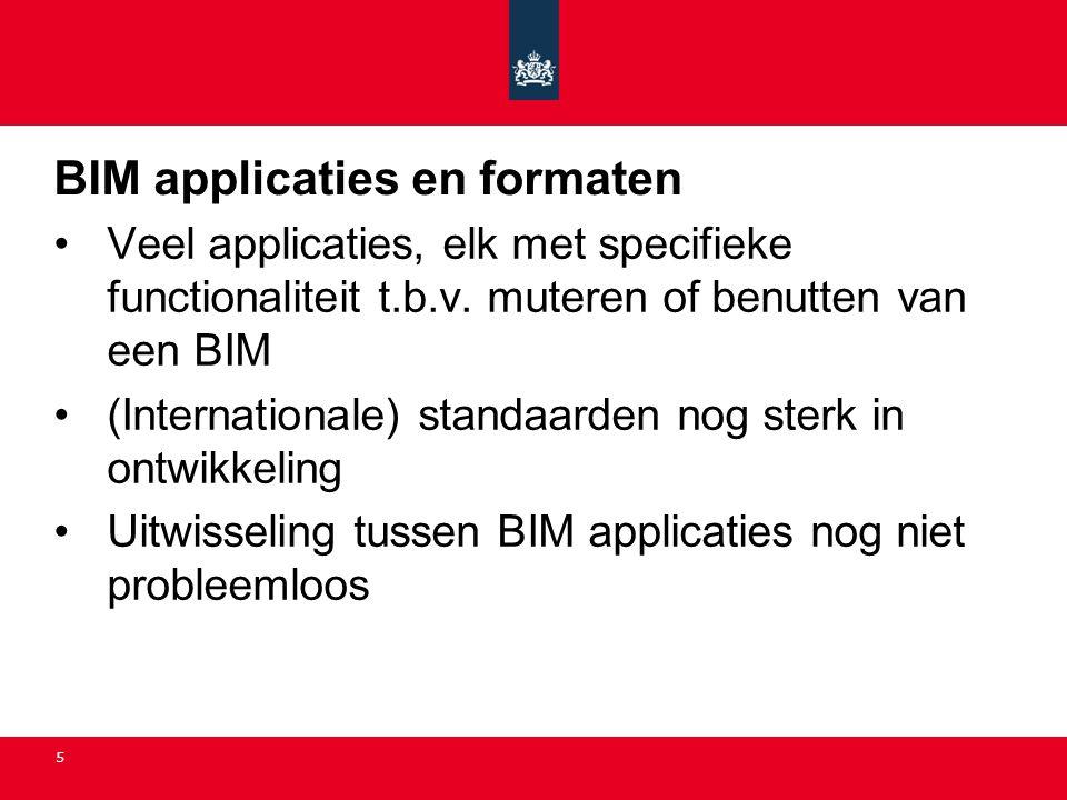 5 BIM applicaties en formaten •Veel applicaties, elk met specifieke functionaliteit t.b.v. muteren of benutten van een BIM •(Internationale) standaard