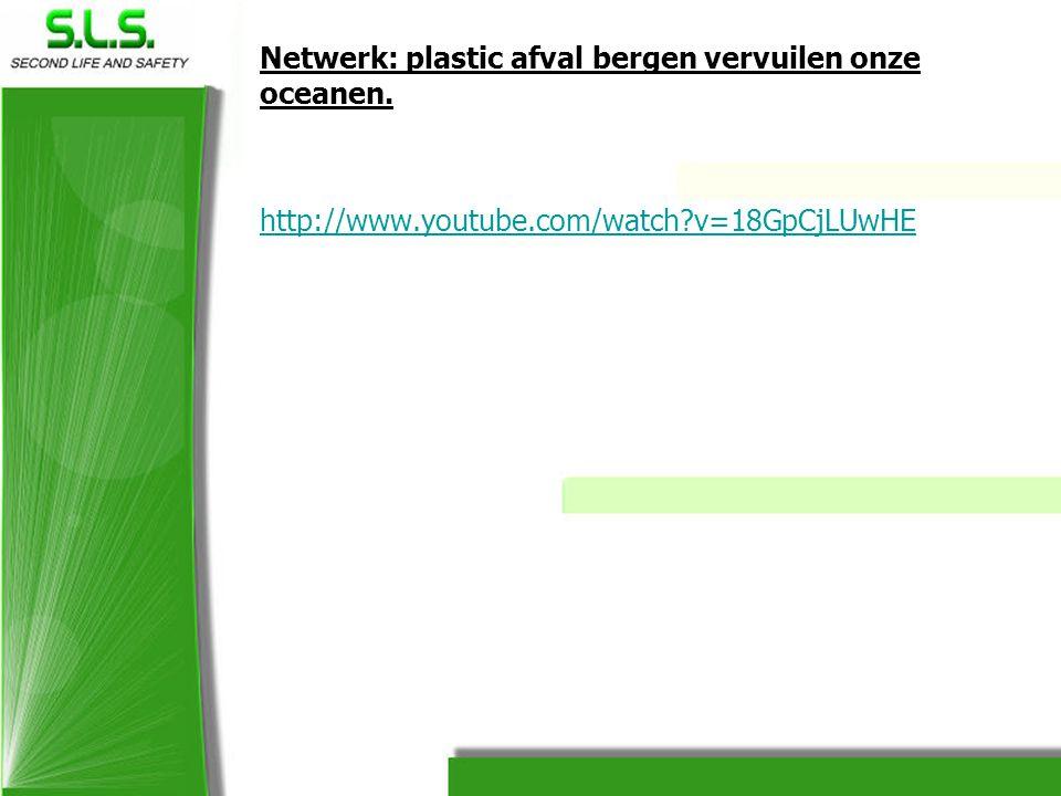 Netwerk: plastic afval bergen vervuilen onze oceanen. http://www.youtube.com/watch?v=18GpCjLUwHE