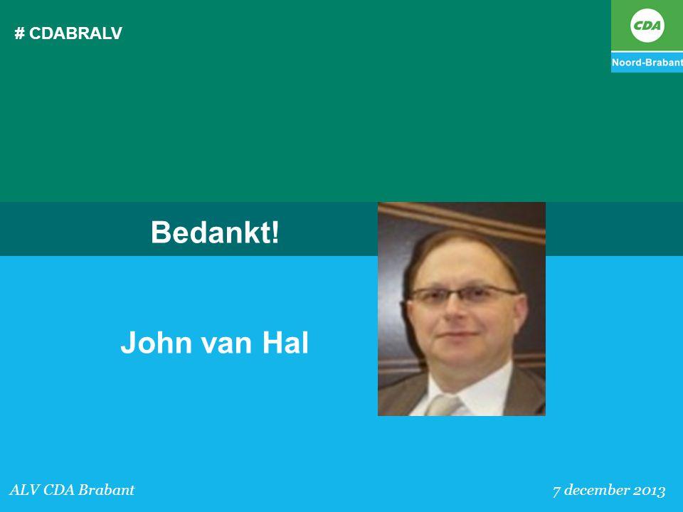 # CDABRALV ALV CDA Brabant 7 december 2013 Bedankt! John van Hal