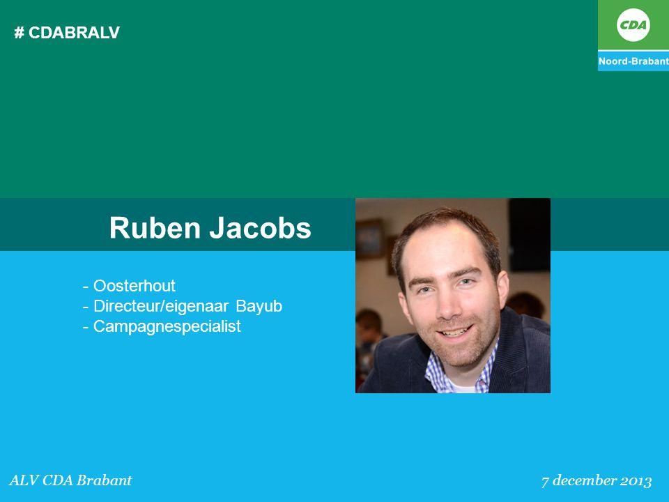 # CDABRALV ALV CDA Brabant 7 december 2013 Ruben Jacobs - Oosterhout - Directeur/eigenaar Bayub - Campagnespecialist