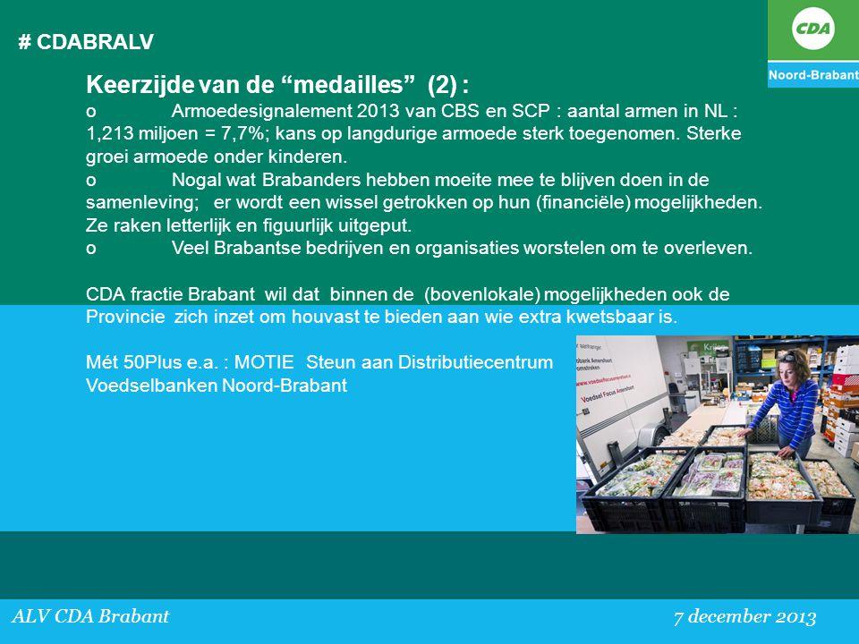 """# CDABRALV ALV CDA Brabant 7 december 2013 Keerzijde van de """"medailles"""" (2) : oArmoedesignalement 2013 van CBS en SCP : aantal armen in NL : 1,213 mil"""