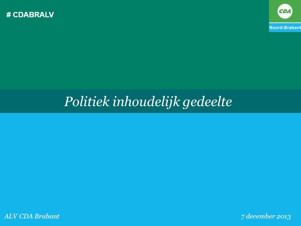 # CDABRALV ALV CDA Brabant 7 december 2013 Politiek inhoudelijk gedeelte