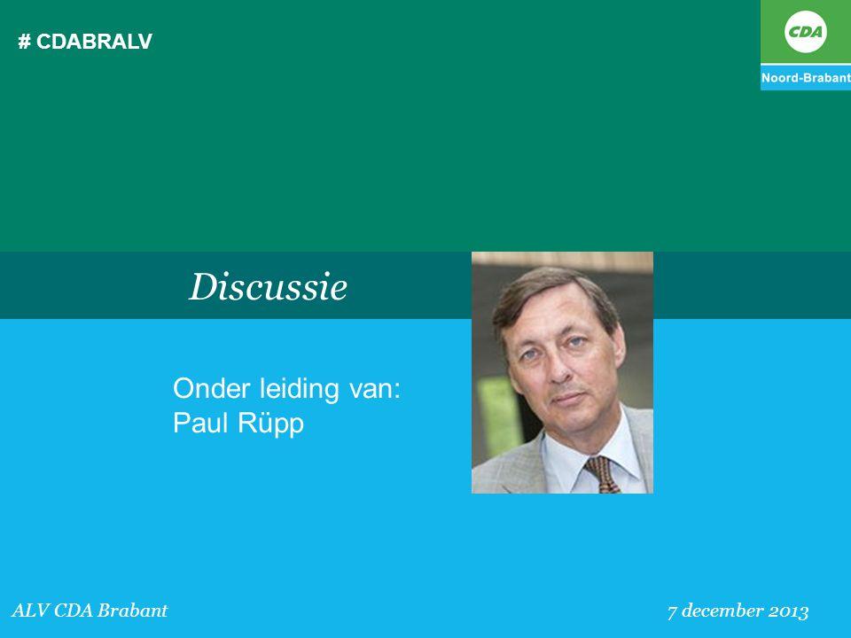 # CDABRALV ALV CDA Brabant 7 december 2013 Discussie Onder leiding van: Paul Rüpp