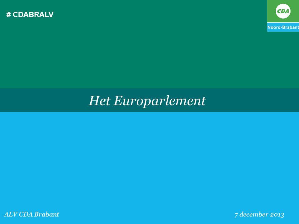 # CDABRALV ALV CDA Brabant 7 december 2013 Het Europarlement