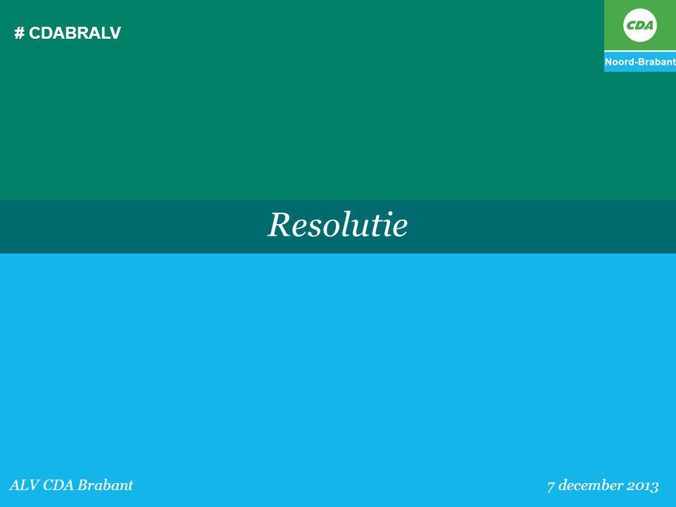 # CDABRALV ALV CDA Brabant 7 december 2013 Resolutie