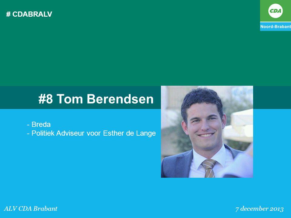 # CDABRALV ALV CDA Brabant 7 december 2013 #8 Tom Berendsen - Breda - Politiek Adviseur voor Esther de Lange
