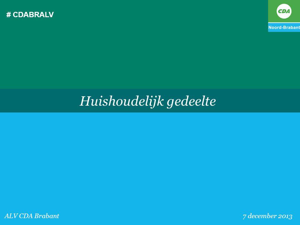 # CDABRALV Huishoudelijk gedeelte ALV CDA Brabant 7 december 2013