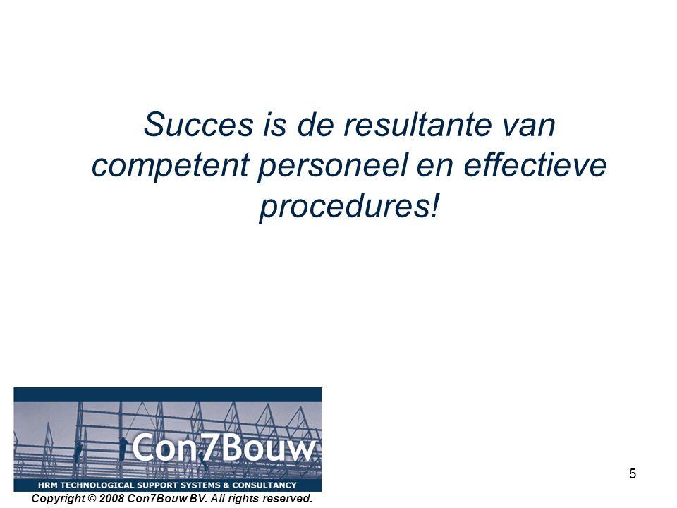 5 Succes is de resultante van competent personeel en effectieve procedures.