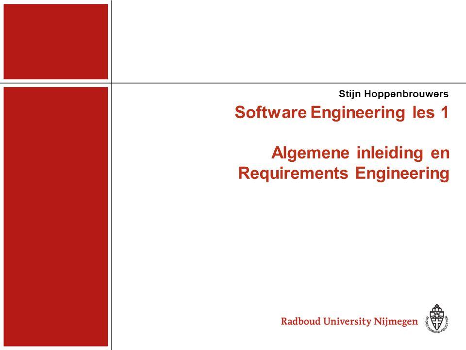 Software Engineering les 1 Algemene inleiding en Requirements Engineering Stijn Hoppenbrouwers
