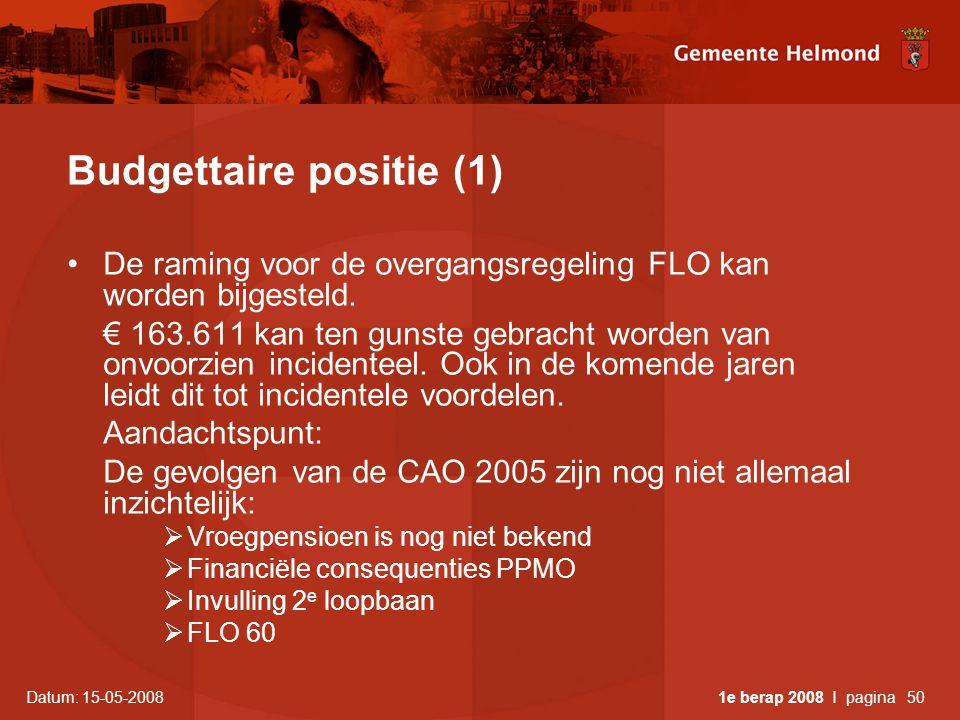 Budgettaire positie (1) •De raming voor de overgangsregeling FLO kan worden bijgesteld.