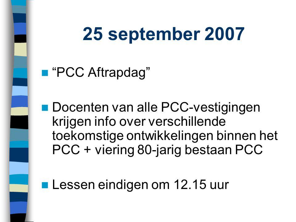 """25 september 2007  """"PCC Aftrapdag""""  Docenten van alle PCC-vestigingen krijgen info over verschillende toekomstige ontwikkelingen binnen het PCC + vi"""