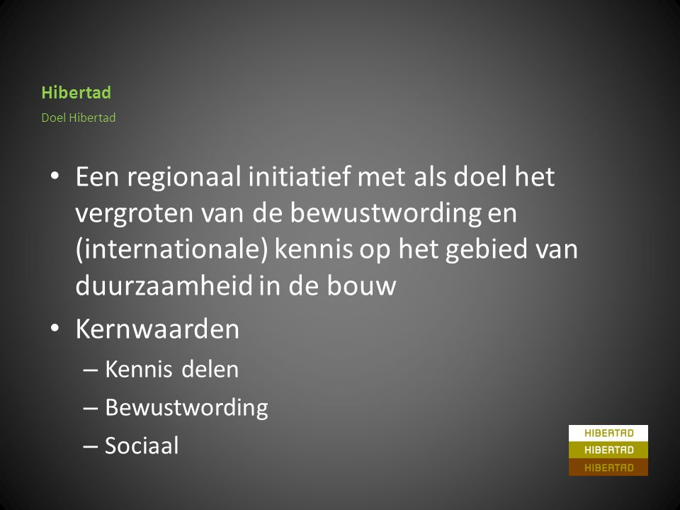 Hibertad • Een regionaal initiatief met als doel het vergroten van de bewustwording en (internationale) kennis op het gebied van duurzaamheid in de bo